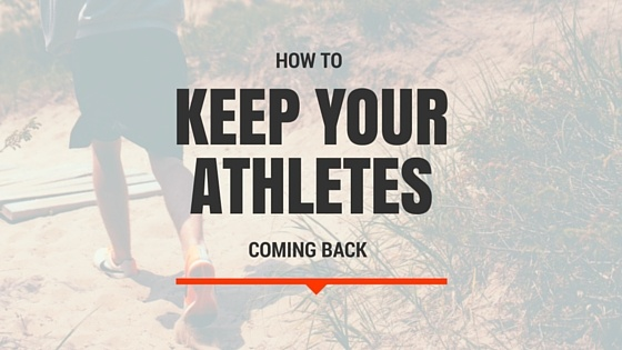 How to Keep Your Athletes Coming Back
